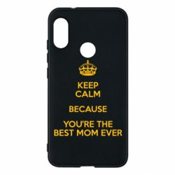 Чехол для Mi A2 Lite KEEP CALM because you're the best mom ever - FatLine