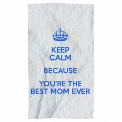 Полотенце KEEP CALM because you're the best mom ever