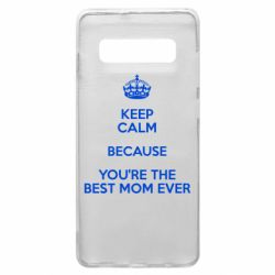Чехол для Samsung S10+ KEEP CALM because you're the best mom ever