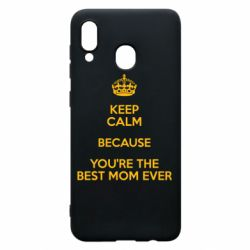 Чехол для Samsung A20 KEEP CALM because you're the best mom ever