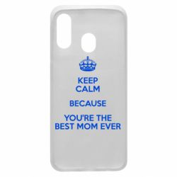 Чехол для Samsung A40 KEEP CALM because you're the best mom ever