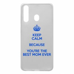 Чехол для Samsung A60 KEEP CALM because you're the best mom ever