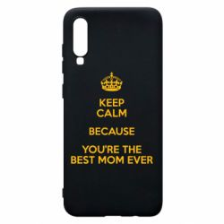 Чехол для Samsung A70 KEEP CALM because you're the best mom ever