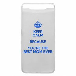 Чехол для Samsung A80 KEEP CALM because you're the best mom ever