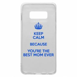 Чехол для Samsung S10e KEEP CALM because you're the best mom ever
