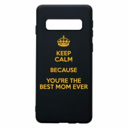 Чехол для Samsung S10 KEEP CALM because you're the best mom ever