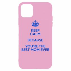Чехол для iPhone 11 KEEP CALM because you're the best mom ever