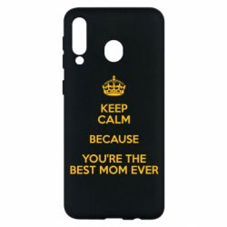 Чехол для Samsung M30 KEEP CALM because you're the best mom ever