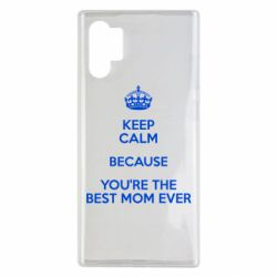 Чехол для Samsung Note 10 Plus KEEP CALM because you're the best mom ever