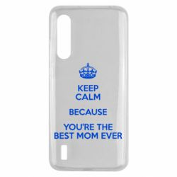 Чехол для Xiaomi Mi9 Lite KEEP CALM because you're the best mom ever