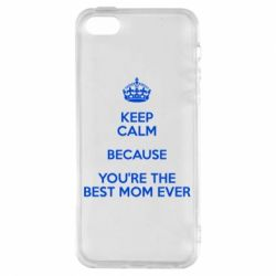 Чехол для iPhone5/5S/SE KEEP CALM because you're the best mom ever