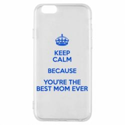 Чехол для iPhone 6/6S KEEP CALM because you're the best mom ever - FatLine