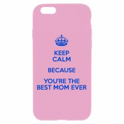 Чехол для iPhone 6 Plus/6S Plus KEEP CALM because you're the best mom ever