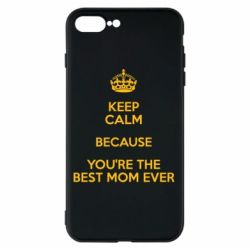 Чехол для iPhone 7 Plus KEEP CALM because you're the best mom ever