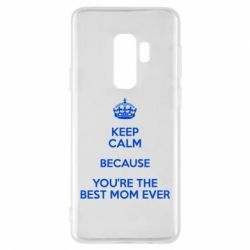 Чехол для Samsung S9+ KEEP CALM because you're the best mom ever