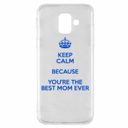 Чехол для Samsung A6 2018 KEEP CALM because you're the best mom ever