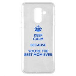 Чехол для Samsung A6+ 2018 KEEP CALM because you're the best mom ever - FatLine