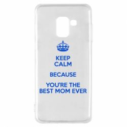 Чехол для Samsung A8 2018 KEEP CALM because you're the best mom ever
