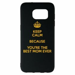 Чехол для Samsung S7 EDGE KEEP CALM because you're the best mom ever