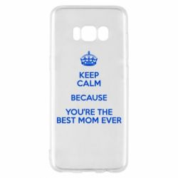 Чехол для Samsung S8 KEEP CALM because you're the best mom ever