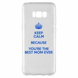 Чехол для Samsung S8+ KEEP CALM because you're the best mom ever