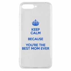Чехол для Huawei Y6 2018 KEEP CALM because you're the best mom ever - FatLine