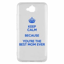 Чехол для Huawei Y6 Pro KEEP CALM because you're the best mom ever - FatLine