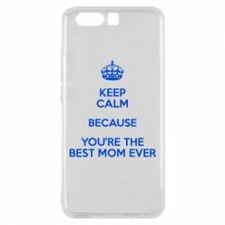 Чехол для Huawei P10 KEEP CALM because you're the best mom ever - FatLine
