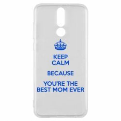 Чехол для Huawei Mate 10 Lite KEEP CALM because you're the best mom ever - FatLine