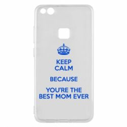 Чехол для Huawei P10 Lite KEEP CALM because you're the best mom ever - FatLine