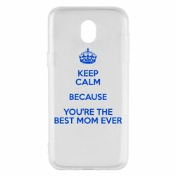 Чехол для Samsung J5 2017 KEEP CALM because you're the best mom ever - FatLine