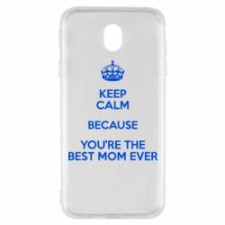 Чехол для Samsung J7 2017 KEEP CALM because you're the best mom ever