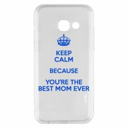 Чехол для Samsung A3 2017 KEEP CALM because you're the best mom ever