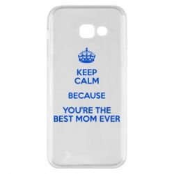 Чехол для Samsung A5 2017 KEEP CALM because you're the best mom ever