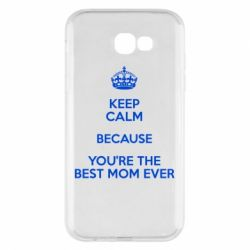 Чехол для Samsung A7 2017 KEEP CALM because you're the best mom ever