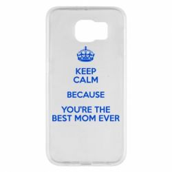Чехол для Samsung S6 KEEP CALM because you're the best mom ever