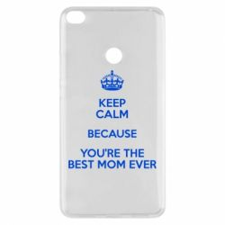 Чехол для Xiaomi Mi Max 2 KEEP CALM because you're the best mom ever - FatLine