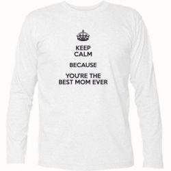 Футболка с длинным рукавом KEEP CALM because you're the best mom ever