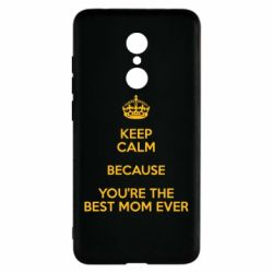 Чехол для Xiaomi Redmi 5 KEEP CALM because you're the best mom ever - FatLine