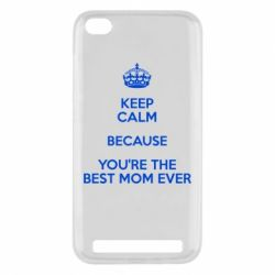 Чехол для Xiaomi Redmi 5a KEEP CALM because you're the best mom ever - FatLine