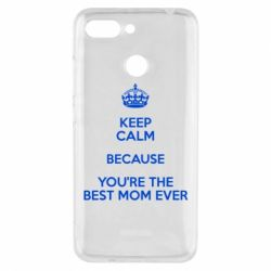 Чехол для Xiaomi Redmi 6 KEEP CALM because you're the best mom ever - FatLine