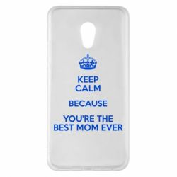 Чехол для Meizu Pro 6 Plus KEEP CALM because you're the best mom ever - FatLine