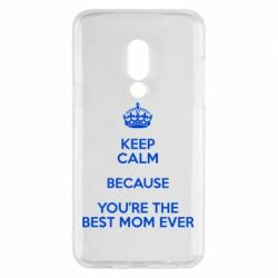 Чехол для Meizu 15 KEEP CALM because you're the best mom ever - FatLine
