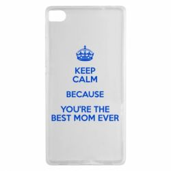 Чехол для Huawei P8 KEEP CALM because you're the best mom ever - FatLine