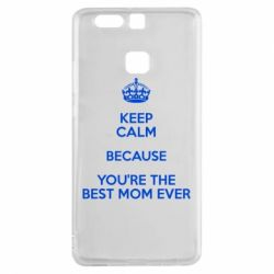 Чехол для Huawei P9 KEEP CALM because you're the best mom ever - FatLine