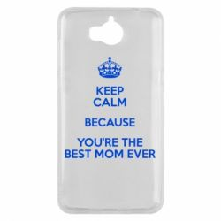 Чехол для Huawei Y5 2017 KEEP CALM because you're the best mom ever - FatLine
