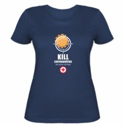Жіноча футболка Kill coronavirus the doctor will help
