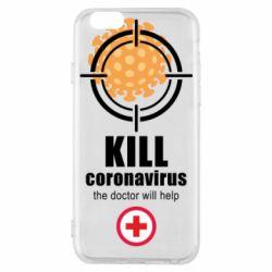 Чохол для iPhone 6 Kill coronavirus the doctor will help