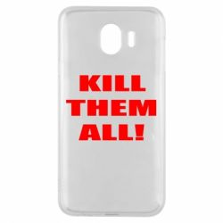 Чехол для Samsung J4 Kill them all!