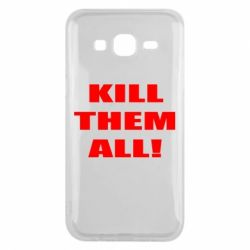 Чехол для Samsung J5 2015 Kill them all!